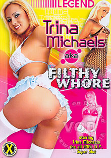 Trina Michaels AKA Filthy Whore Box Cover