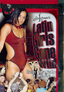 Latin Girls Gone Wild - Sucios Pensamientos De Jovencitas Box Cover