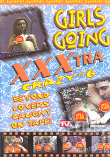 Girls Going XXXtra Crazy #6 Box Cover