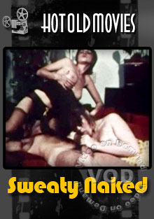 Dirty Movies #103: Sweaty Naked Box Cover