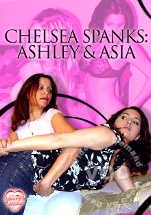 Chelsea Spanks: Ashley & Asia