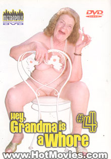 Hey, My Grandma Is A Whore #4
