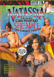 Natassia - The Black Castrated She-Male & Her Strokin' Friends Box Cover