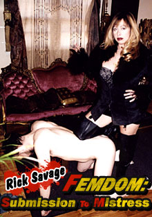 Rick Savage Femdom: Submission To Mistress Box Cover