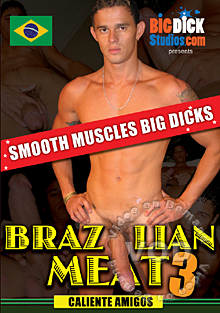 Brazilian Meat 3 - Smooth Muscles Big Dicks