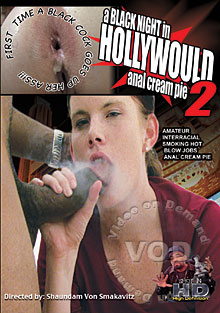 A Black Night In Hollywould 2 - Anal Cream Pie