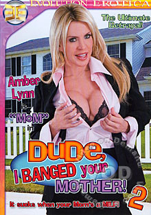 Dude, I Banged Your Mother! 2