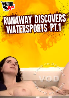Runaway Discovers Watersports pt.1