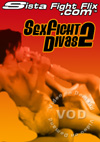 Video: SexFight Divas 2