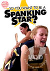 Video: So You Want To Be A Spanking Star