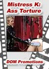 Video: Mistress K: Ass Torture
