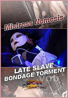 Mistress Nemesis - Late Slave Bondage Box Cover