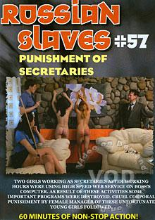 Russian Slaves #57 - Punishment Of Secretaries Box Cover