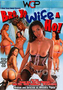 Bro, Yo Wife A Ho! Box Cover