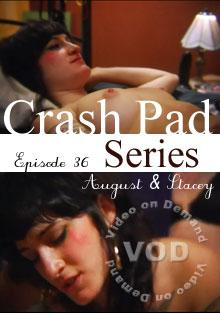 Crash Pad Series Episode 36 - August & Stacey