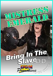 Mistress Emerald - Bring in the Slave Box Cover