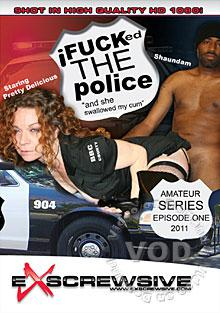 I Fucked The Police Episode One