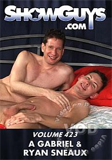 ShowGuys Volume 423 - A Gabriel & Ryan Sneaux