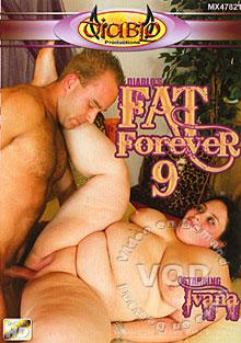 Fat Forever 9