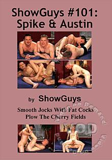 ShowGuys #101: Spike & Austin