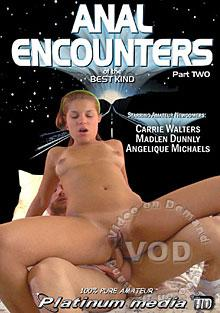 Anal Encounters Of The Best Kind - Part 2