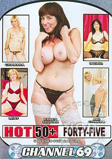Hot 50+ Forty-Five