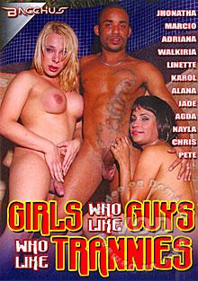 Girls Who Like Guys Who Like Trannies Box Cover - Login to see Back
