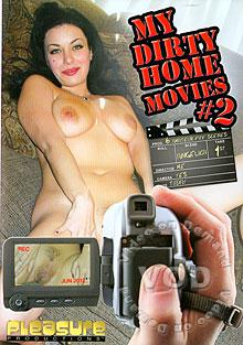 My Dirty Home Movies #2