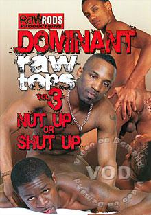 Dominant Raw Tops Vol. 3 - Nut Up Or Shut Up