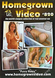 Homegrown Video #820 - Pussy Hussy