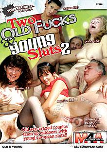 Two Old Fucks & Young Sluts 2