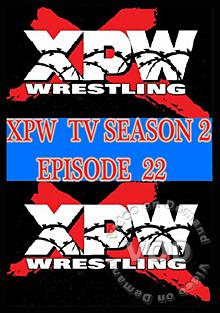 XPW TV Season 2 - Episode 22