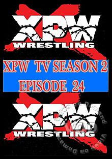 XPW TV Season 2 - Episode 24