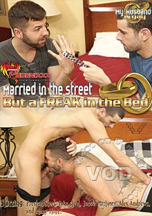 Married In The Street, But A Freak In The Bed