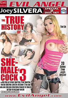 The True History Of She-Male Cock #3 (Disc 1)