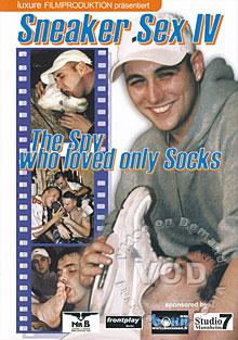 Sneaker Sex IV - The Spy Who Loved Only Socks