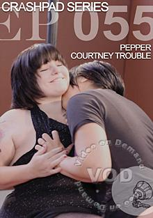 Crash Pad Series -  Episode 55:  Pepper and Courtney Trouble