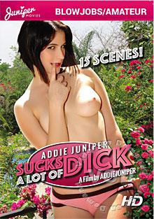 Addie Juniper Sucks A Lot Of Dick