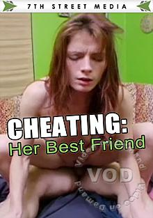 Cheating: Her Best Friend