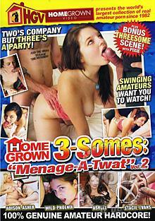 Homegrown 3-Somes: Menage-A-Twat Vol. 2