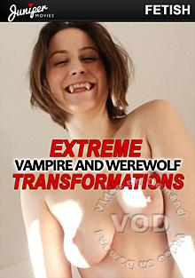 Extreme Vampire And Werewolf Transformations