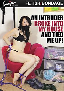 An Intruder Broke Into My House And Tied Me Up!