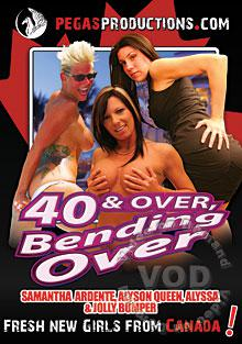 40 & Over, Bending Over