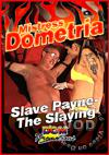 Video: Dometria - Slave Payne The Slaying