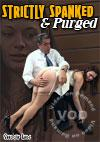 Video: Strictly Spanked &amp; Purged