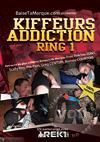 Video: Kiffeurs Addiction Ring 1