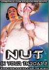 Video: Nut In Your Throat Vol. 2