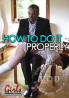 Video: How To Do It Properly