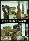 Video: Cold, Dark & Painful